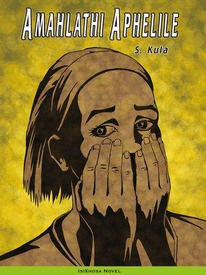 cover image of Amahlathi Aphelile