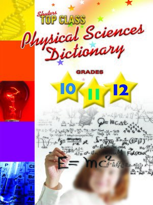 cover image of Top Class Physical Sciences Dictionary Grades 10-12