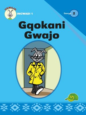 cover image of Ugwajo Graded Readers Grade 2, Book 1: Gqokani Gwajo