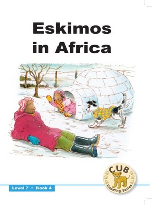 cover image of Cub Reading Scheme Level 7, Book 4: Eskimos In Africa