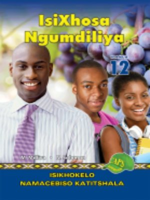 cover image of Isixhosa Ngumdiliya Grad 12 Teacher's Guide