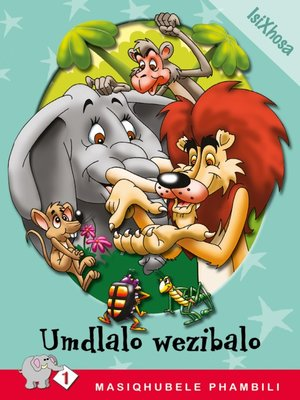 cover image of Masiqhubele Phambili Level 1 Book 6: Umdlalo Wezibal