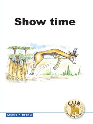 cover image of Cub Reading Scheme Level 5, Book 2: Show Time