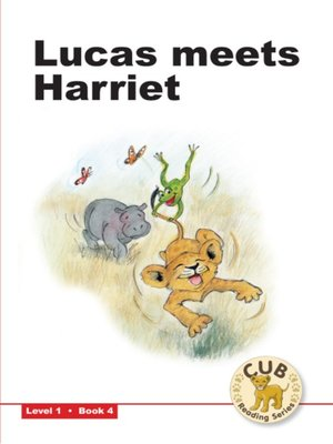 cover image of Cub Reading Scheme Level 1, Book 4: Lucas Meets Harriet