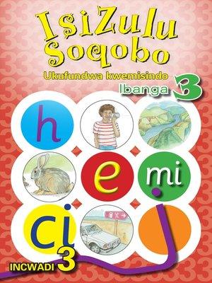 cover image of Isizulu Soqobo Phonics Grad 3 Workbook 3