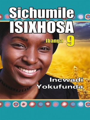 cover image of Sichumile Isixhosa Grade 9 Reader