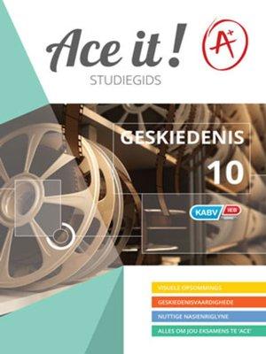 cover image of Ace It! Geskiedenis Graad 10
