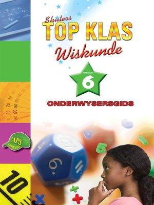 cover image of Top Klas Wiskundgraad 6 Onderwyser