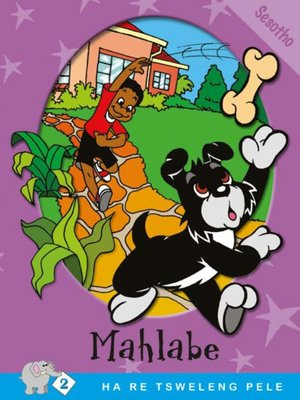 cover image of Ha Re Tsweleng Pele: Level 2 Book 2: Mahlabe