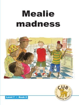 cover image of Cub Reading Scheme Level 7, Book 2: Mealie Madness