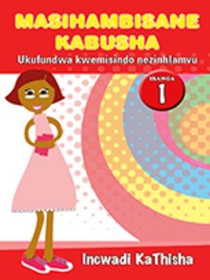 cover image of Masihambisankabusha Phonics Grad 1 Teacher's Guid