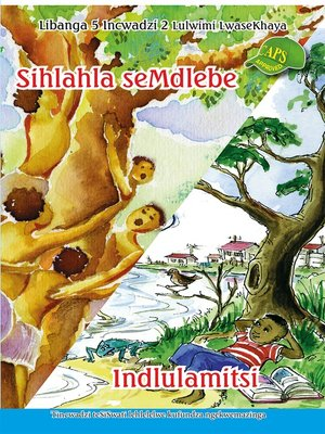 cover image of Siswati Graded Reader:Gr5, Book 2 Sihlahla Semdlebe/ ...