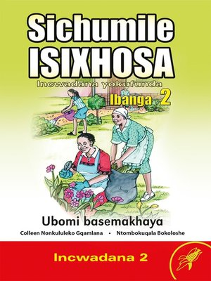 cover image of Sichumile Isixhosa Grade 2 Reader Level 2