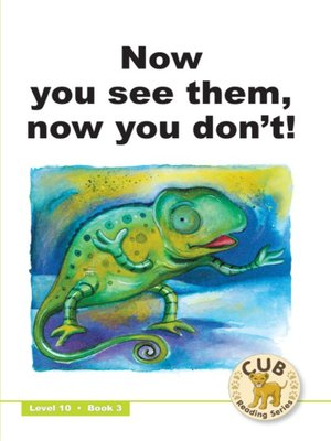 cover image of Cub Reading Scheme Level 10, Book 3: Now You See Them, Now You Don't!