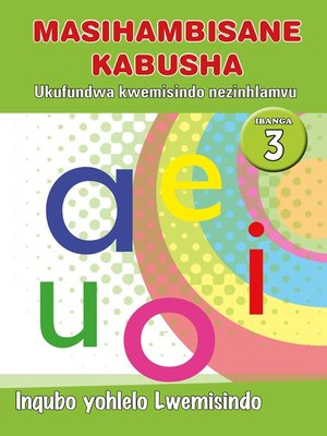 cover image of Masihambisankabusha Phonics Grad 3 Prog. Guide