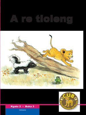 cover image of Cub Reading Scheme (Setswana) Level 2, Book 3: A Re Tloleng