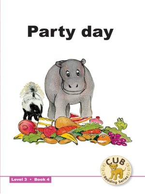 cover image of Cub Reading Scheme Level 3, Book 4: Party Day