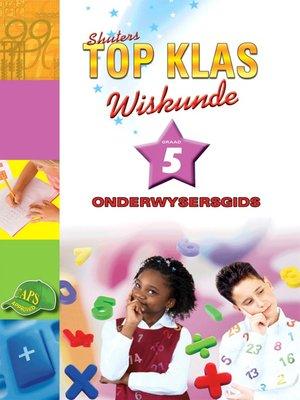 cover image of Top Klas Wiskundgraad 5 Onderwyser