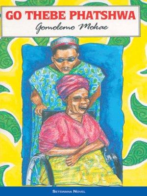 cover image of Go Thebe Phatshwa