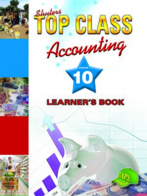 cover image of Top Class Accounting Grade 10 Learner's Book