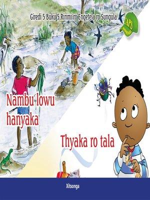 cover image of Xitsonga Graded Reader: Grade 5, Book 5: Nambu Lowu Hanyaka /Thyaka Ro Tala