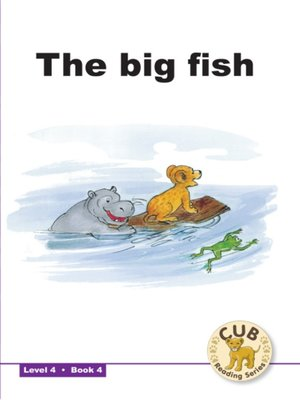 cover image of Cub Reading Scheme Level 4, Book 4: The Big Fish