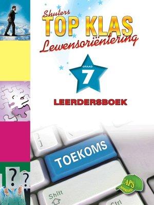 cover image of Top Klas Lewensorienteering Graad 7 Leerder's Boek