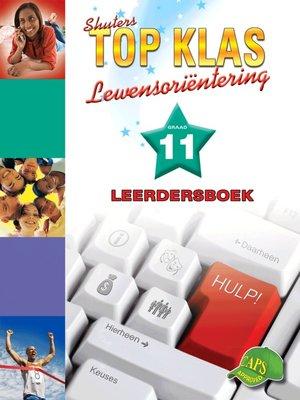 cover image of Top Klas Lewensorienteering Graad 11 Leerders Boek