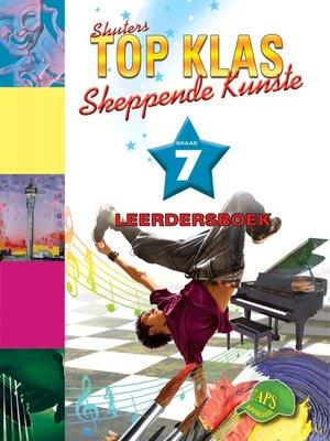 cover image of Top Klas Skeppendkunstgraad 7 Leerdersboek