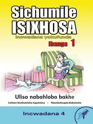 cover image of Sichumile Isixhosa Grade 1 Reader Level 4
