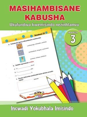 cover image of Masihambisankabusha Phonics Grad 3 Workbook