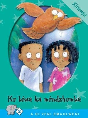 cover image of A Hi Yeni Emahlweni: Level 2 Book 2: Ku Biwa Ka Mindzhumba