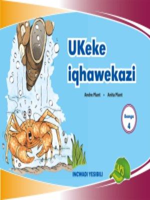 cover image of Imvubelo Grad ed Reader Gr 4 Bk 2 Ukekiqhawekazi