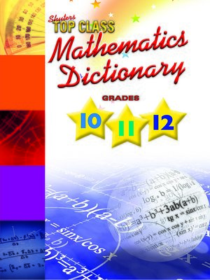 cover image of Top Class Mathematics Dictionary Grades 10-12