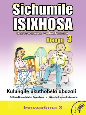 cover image of Sichumile Isixhosa Grade 3 Reader Level 3