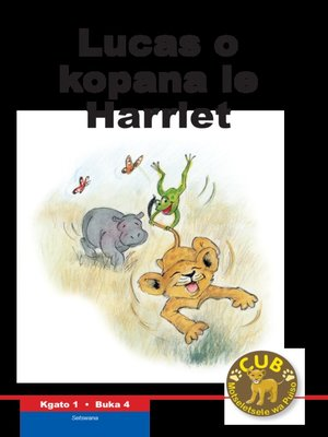 cover image of Cub Reading Scheme (Setswana) Level 1, Book 4: Lucas O Kop