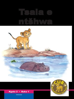 cover image of Cub Reading Scheme (Setswana) Level 2, Book 1: Tsala E Ntshwa