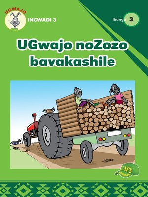 cover image of Ugwajo Graded Readers Grade 3, Book 3: Ugwajo Nozozo Bavakasshile