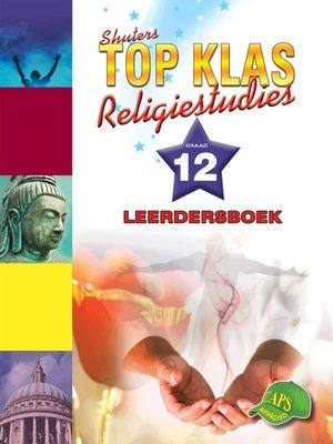 cover image of Top Klas Relegistudies Graad 12 Leerder Boek