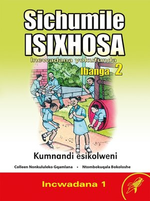 cover image of Sichumile Isixhosa Grade 2 Reader Level 1