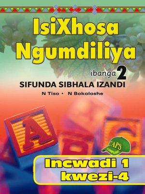 cover image of Isixhosa Ngumdiliya Phonics Gr 2 Bk 1