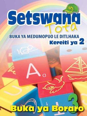 cover image of Setswana Tota Phonic Programme Grade 2 Workbook 3