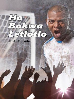 cover image of Ho Bokwa Letlotlo
