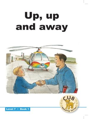 cover image of Cub Reading Scheme Level 7, Book 1: Up, Up and Away