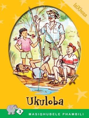 cover image of Masiqhubele Phambili Level 3 Book 5: Ukuloba