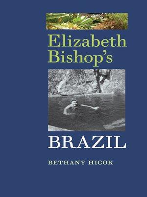 cover image of Elizabeth Bishop's Brazil