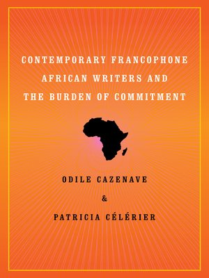 cover image of Contemporary Francophone African Writers and the Burden of Commitment