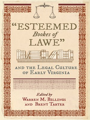 """cover image of """"Esteemed Bookes of Lawe"""" and the Legal Culture of Early Virginia"""