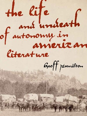 cover image of The Life and Undeath of Autonomy in American Literature