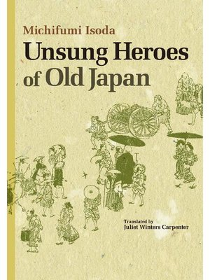 cover image of Unsung Heroes of Old Japan